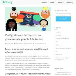 L'intégration en entreprise : un processus clé pour la fidélisation – Dialoog