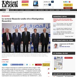 Le secteur financier arabe rêve d'intégration financière - C. Hd.