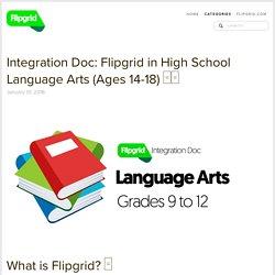 Integration Doc: Flipgrid in High School Language Arts (Ages 14-18) □□ — Flipgrid