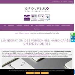L'intégration des personnes handicapées, un enjeu de RSE - Groupe JLO