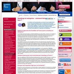 Intégration personnes handicapées entreprise, emploi travailleur handicapé: Fondation de France