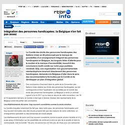 Intégration des personnes handicapées: la Belgique n'en fait pas assez