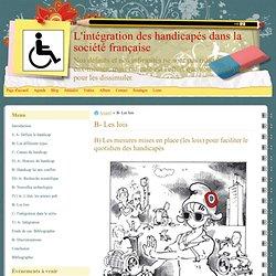 B- Les lois - L'intégration des handicapés dans la société française