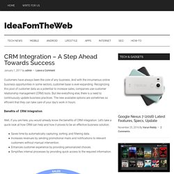 CRM Integration - A Step Ahead Towards Success - IdeaFomTheWeb