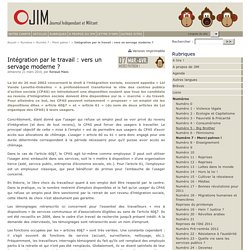 Intégration par le travail : vers un servage moderne ? - Journal Indépendant et Militant