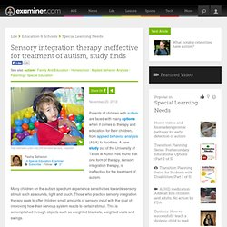 Sensory integration therapy ineffective for treatment of autism, study finds - Los Angeles LA