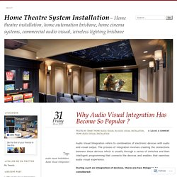 Audio Visual Syatem and there popularity