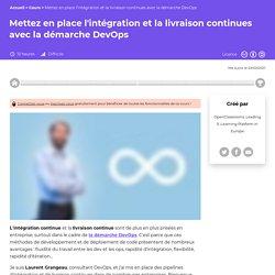 Mettez en place l'intégration et la livraison continues avec la démarche DevOps