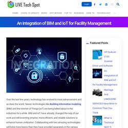 An Integration of BIM and IoT for Facility Management - Live Tech Spot