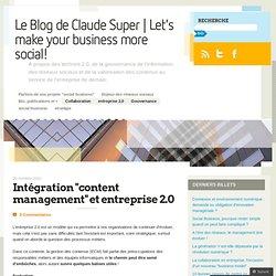 Intégration «content management et entreprise 2.0 | «InfGov's Blog par Claude Super