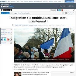 Intégration: le multiculturalisme, c'est maintenant!