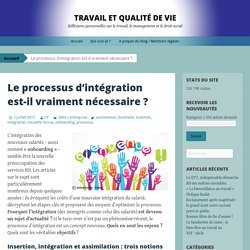 Le processus d'intégration est-il vraiment nécessaire ?