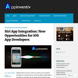 Siri App Integration: New Opportunities for iOS App Developers – Appinventiv