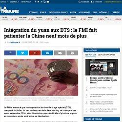 Intégration du yuan aux DTS: le FMI fait patienter la Chine neuf mois de plus