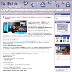 10 conditions pour réussir l'intégration des tablettes en contexte pédagogique (dossier)