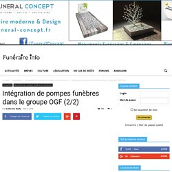 Intégration de pompes funèbres dans le groupe OGF (2/2)