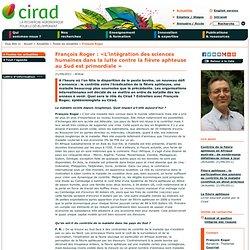 CIRAD 21/09/11 François Roger : « L'intégration des sciences humaines dans la lutte contre la fièvre aphteuse au Sud est primord