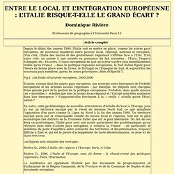 Entre le local et l'intégration européenne : l'Italie risque-t-elle le grand écart ? Dominique Rivière Professeure de géographie à l'Université Paris 13