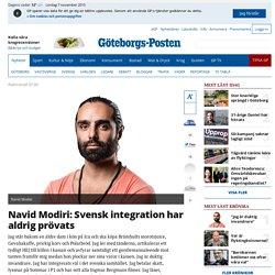 Navid Modiri: Svensk integration har aldrig prövats - Krönika