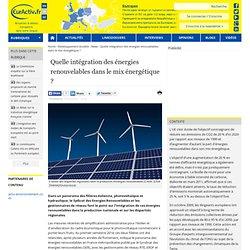 Quelle intégration des énergies renouvelables dans le mix énergétique ?