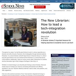 The New Librarian: How to lead a tech-integration revolution