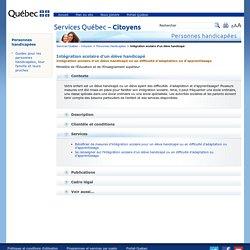 Intégration scolaire d'un élève handicapé : Services Québec – Citoyens