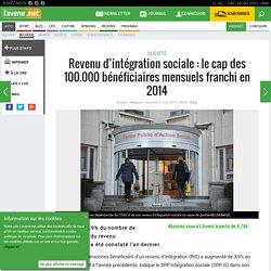 Revenu d'intégration sociale : le cap des 100.000 bénéficiaires mensuels franchi en 2014