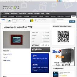 Intégration écran tactile et WAF