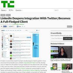 LinkedIn Deepens Integration With Twitter; Becomes A Full-Fledge
