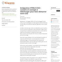 Intégration HTML5 CSS3 : conseils et exemple à télécharger pour bien démarrer votre site