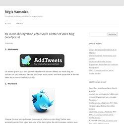 10 Outils d'intégration entre votre Twitter et votre blog (wordpress) | Etudes en marketing, Haute Ecole ISE : Vansnick R.