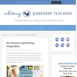 Art History and Writing Integration - Whimsy Workshop Teaching