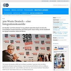 300 Worte Deutsch – eine Integrationskomödie