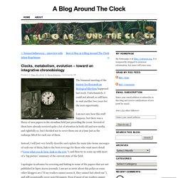 Clocks, metabolism, evolution – toward an integrative chronobiology