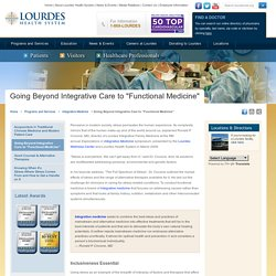 "Going Beyond Integrative Care to ""Functional Medicine"" - Lourdes Health System"