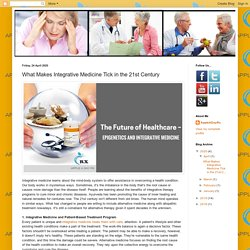 What Makes Integrative Medicine Tick in the 21st Century