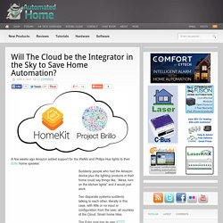 Will The Cloud be the Integrator in the Sky to Save Home Automation?