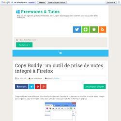 Copy Buddy : un outil de prise de notes intégré à Firefox ~ Freewares & Tutos