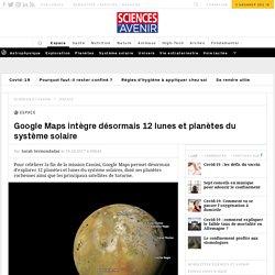 Google Maps intègre 12 lunes et planètes du système solaire