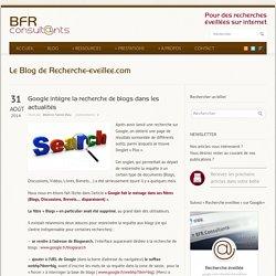 Google intègre la recherche de blogs dans les actualités