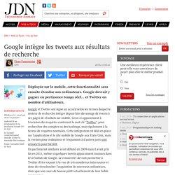 Google intègre les tweets aux résultats de recherche - JDN