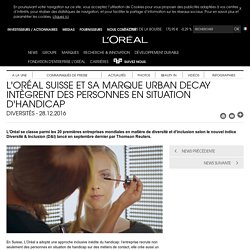 L'Oréal Suisse et sa marque Urban Decay intègrent des personnes en situation d'handicap