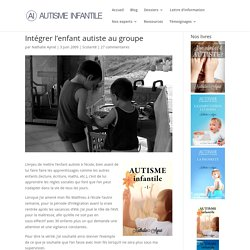 Intégrer l'enfant autiste au groupe