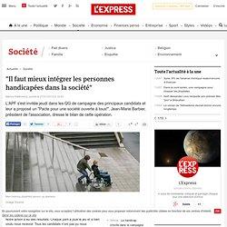 """""""Il faut mieux intégrer les personnes handicapées dans la société"""""""