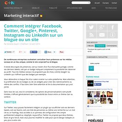 Comment intégrer Facebook, Twitter, Google+, Pinterest, Instagram ou LinkedIn sur un blogue ou un site