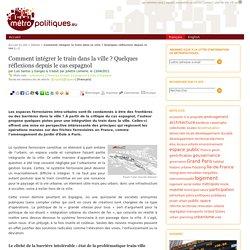 Metropolitiques.eu : Comment intégrer le train dans la ville ? Quelques réflexions depuis le cas espagnol