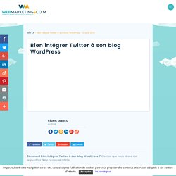 Bien intégrer Twitter à son blog WordPress