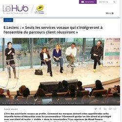 E.Leclerc : « Seuls les services vocaux qui s'intégreront à l'ensemble du parcours client réussiront »