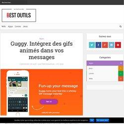Guggy. Intégrez des gifs animés dans vos messages – Best Outils