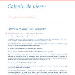 Intégrisme religieux, l'anti-démocratie - Calepin de pierre